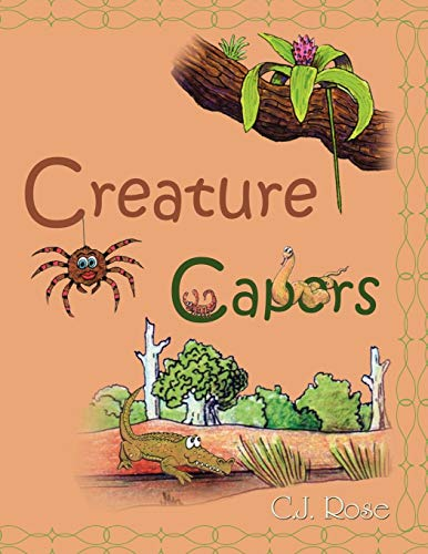 Creature Capers: C. J. Rose