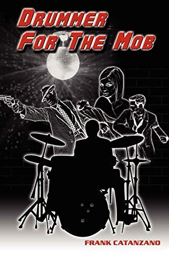 Drummer for the Mob: Frank Catanzano