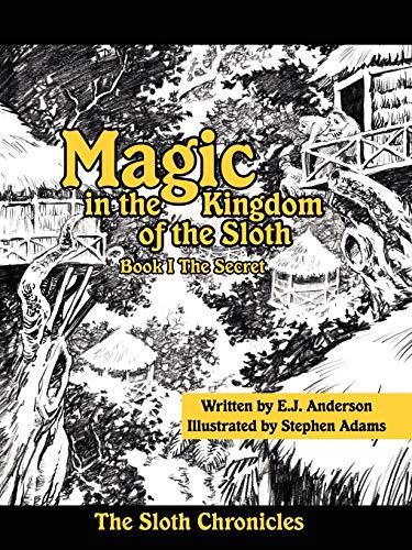 9781434380562: Magic in the Kingdom of the Sloth: Book I The Secret