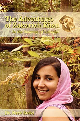 The Adventures of Zakariah Khan In the Swamps of Lotagipi: Nazir Brelvi