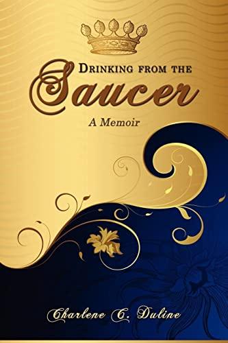 9781434381040: Drinking from the Saucer: A Memoir