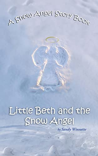 9781434381330: A Snow Angel Story Book: Little Beth and the Snow Angel