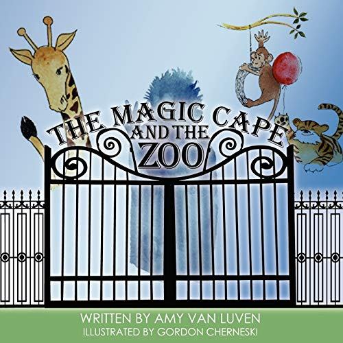 The Magic Cape and the Zoo: Amy Van Luven