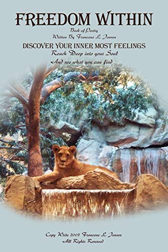 Freedom Within Discover Your Inner Most Feelings: Francene Jensen