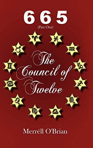 9781434383099: 665 the Council of Twelve: Part One