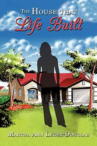 The House that Life Built: Martha Ann Leger-Douglas