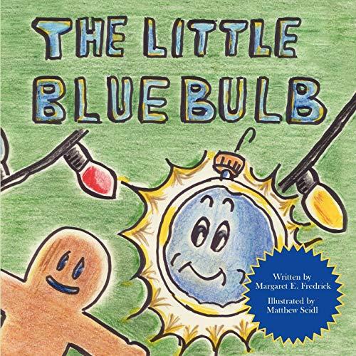 Little Blue Bulb: Margaret E. Fredrick