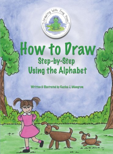 How to Draw: Step-by-Step Using the Alphabet: AuthorHouse
