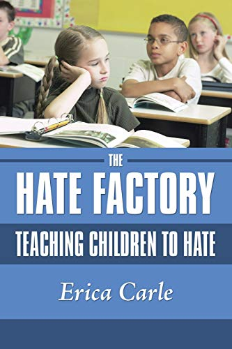 9781434385499: The Hate Factory: Teaching Children to Hate