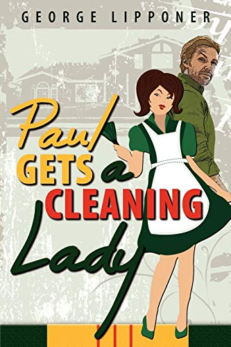Paul Gets a Cleaning Lady: George Lipponer
