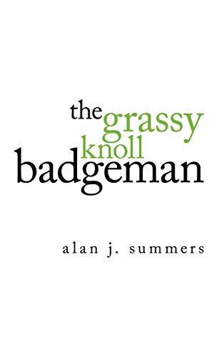 9781434386755: The Grassy Knoll Badgeman