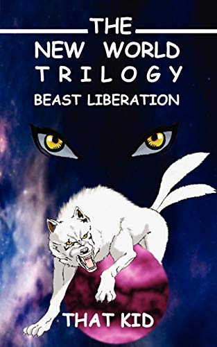 9781434386762: The New World Trilogy: Beast Liberation