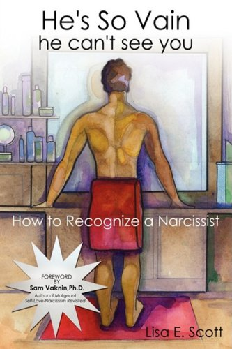 9781434387011: He's So Vain He Can't See You: How to Recognize a Narcissist