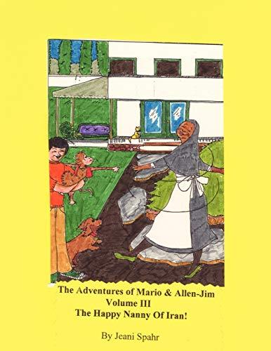 The Adventures of Mario and Allen-Jim Volume III: The Happy Nanny of Iran