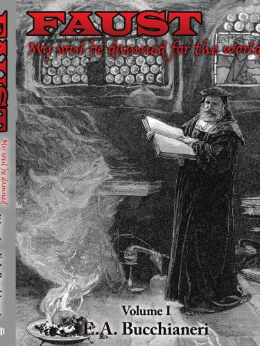 9781434390608: 1: Faust: My Soul be Damned for the World: Volume I
