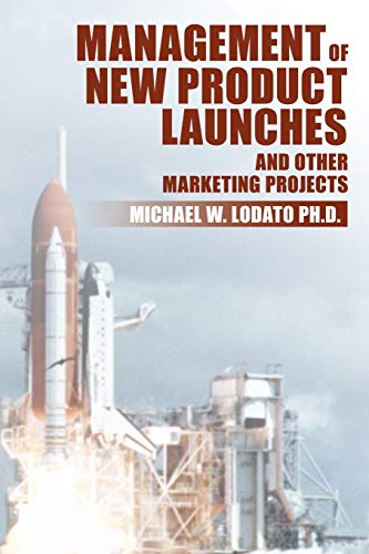 9781434390844: Management of New Product Launches and Other Marketing Projects