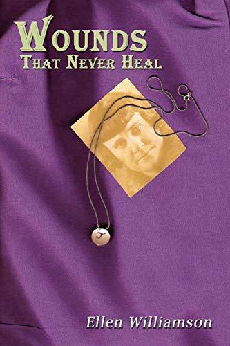 Wounds That Never Heal: Ellen Williamson