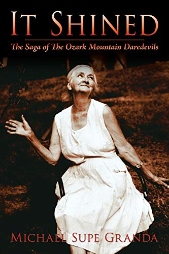 It Shined: The Saga Of The Ozark Mountain Daredevils