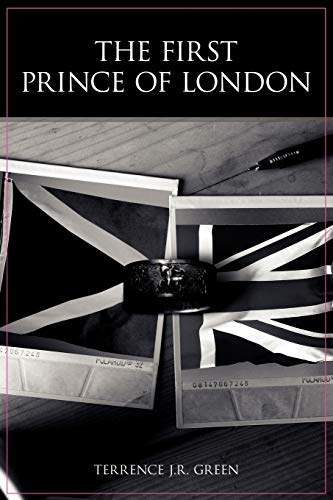 The First Prince of London: Terrence J Green