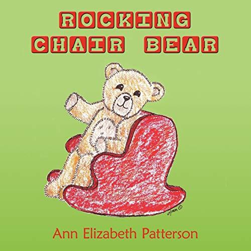 Rocking Chair Bear: Patterson, Ann Elizabeth