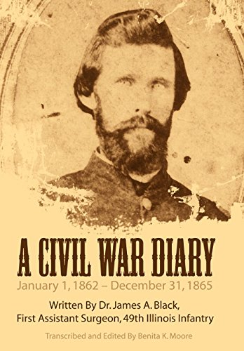 9781434393678: A Civil War Diary: Written by Dr. James A. Black, First Assistant Surgeon, 49th Illinois Infantry