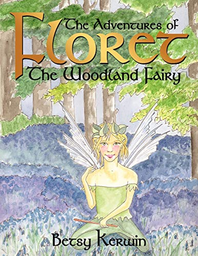 9781434394262: The Adventures of Floret the Woodland Fairy: The Adventures Begin