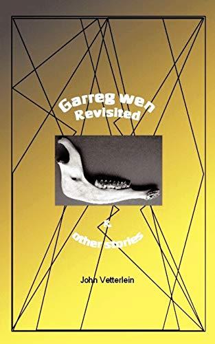 Garreg wen Revisited other stories: John Vetterlein