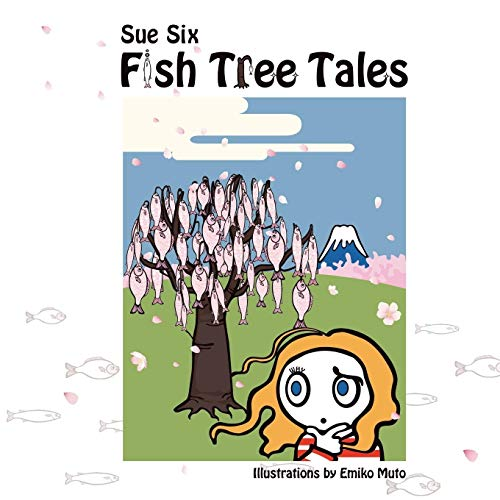 Fish Tree Tales: Stories from Japan: Six, Sue/ Muto, Emiko (Illustrator)