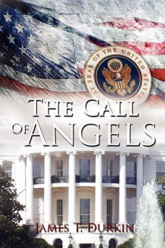 The Call of Angels (Paperback): James T. Durkin