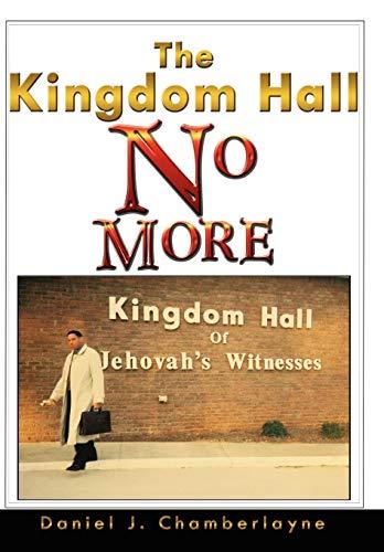9781434396952: The Kingdom Hall No More