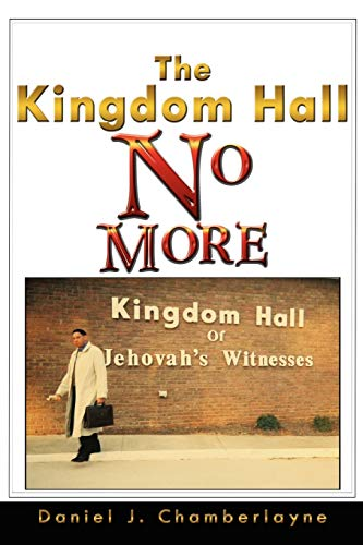 9781434396976: The Kingdom Hall No More