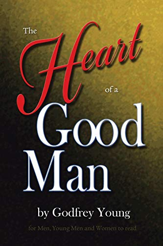The Heart of a Good Man: Godfrey Young