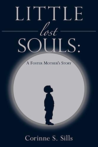 9781434397430: Little Lost Souls: A Foster Mother's Story