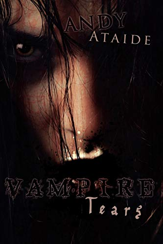 Vampire Tears: Andy Ataide