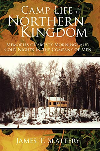 9781434399670: Camp Life in the Northern Kingdom: Memories of Frosty Mornings and Cold Nights in the Company of Men