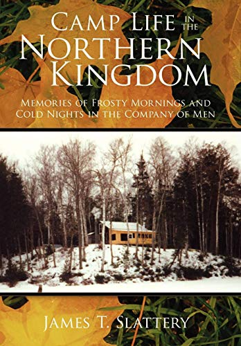9781434399687: Camp Life in the Northern Kingdom: Memories of Frosty Mornings and Cold Nights in the Company of Men