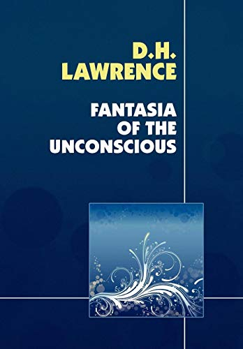 Fantasia of the Unconscious: D. H. Lawrence