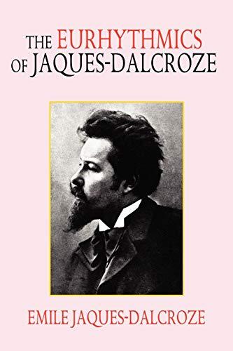 9781434401137: The Eurhythmics of Jaques-Dalcroze