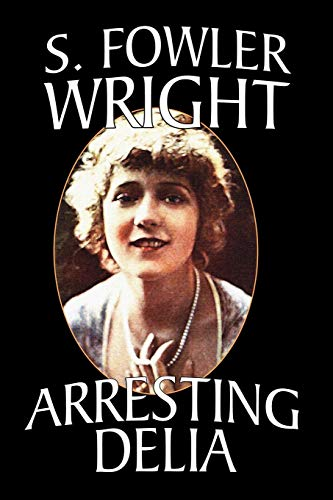Arresting Delia: An Inspector Cleveland Mystery: S. Fowler Wright
