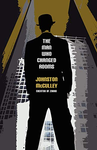The Man Who Changed Rooms: Johnston McCulley