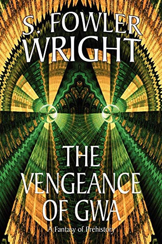 The Vengeance of Gwa (1434402398) by S. Fowler Wright
