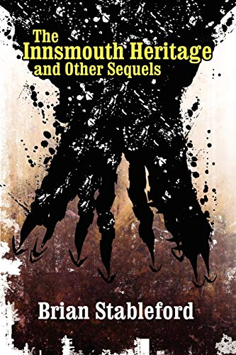 The Innsmouth Heritage and Other Sequels (9781434402868) by Brian Stableford