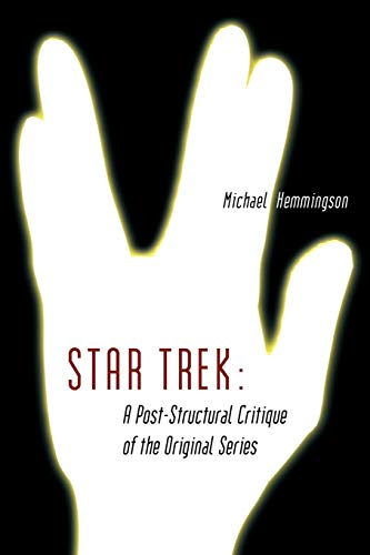 9781434403490: Star Trek: A Post-Structural Critique of the Original Series