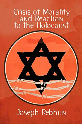 9781434403643: Crisis of Morality and Reaction to the Holocaust