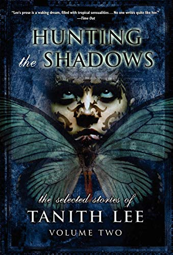 Hunting the Shadows (Selected Stories of Tanith Lee) (9781434403841) by Tanith Lee