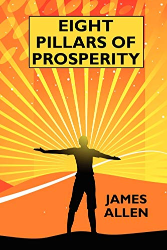 Eight Pillars of Prosperity: By the Author of the Science of Getting Rich: James Allen