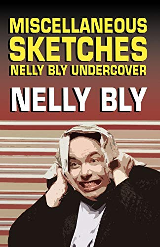 9781434405029: Miscellanous Sketches: Nelly Bly Undercover