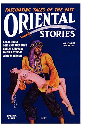Oriental Stories, Vol. 1, No. 4: Spring: Howard, Robert E.;