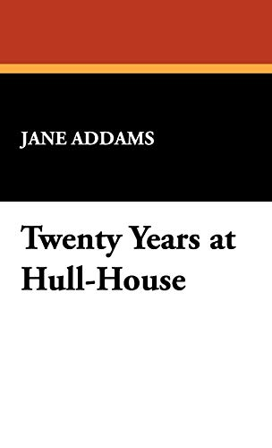 9781434405647: Twenty Years at Hull-House