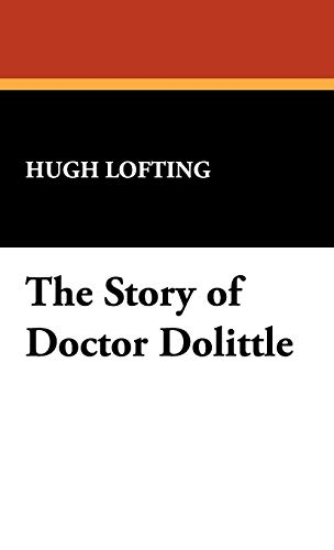 The Story of Doctor Dolittle: Hugh Lofting